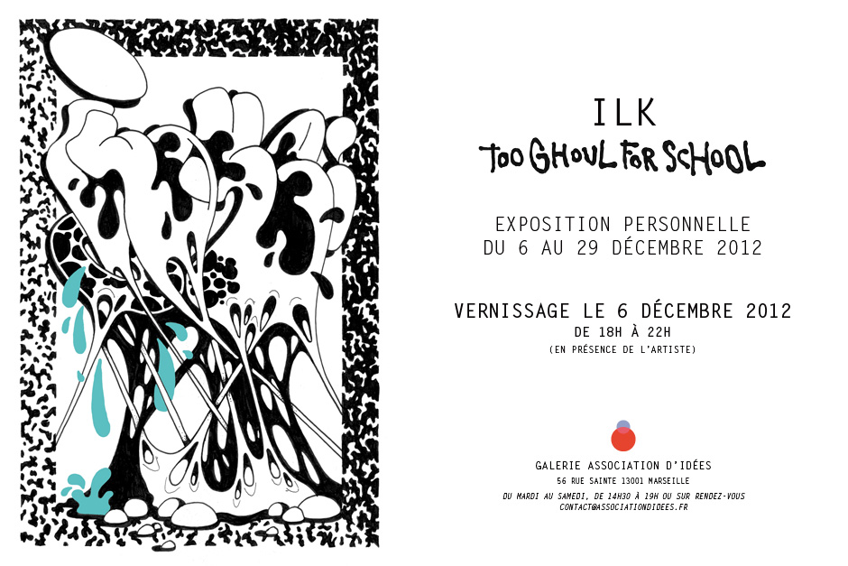 "ILK ""too ghoul for school"" – Exposition personnelle @ Galerie Association d'idées"